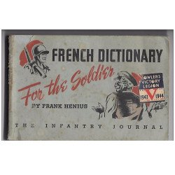 MILITAIRE - FRENCH DICTIONARY FOR THE SOLDIER - THE INFANTERY JOURNAL (Ref : #0345763175)